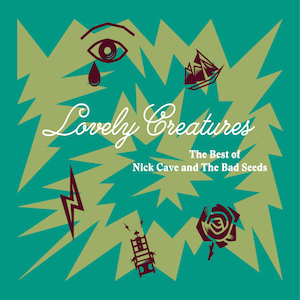 Nick Cave & The Bad Seeds - Lovely Creatures - The Best Of (1984-2014)