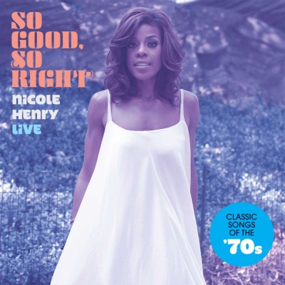 So Good, So Right: Nicole Henry Live by Nicole Henry