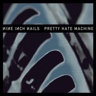Nine Inch Nails - Pretty Hate Machine: 2010 Remaster