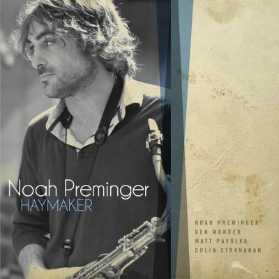 Haymaker by Noah Preminger