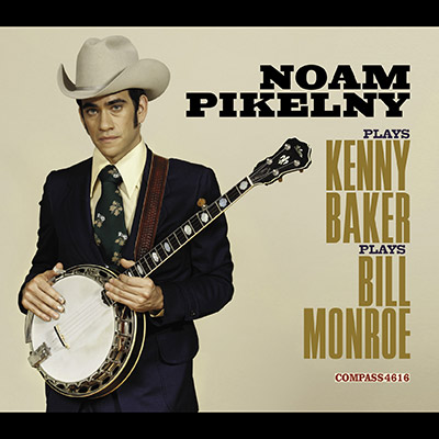 Noam Pikelny Plays Kenny Baker Plays Bill Monroe by Noam Pikelny