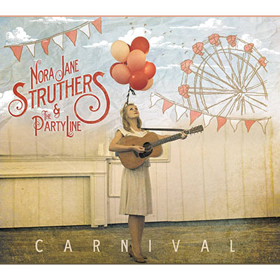 Carnival by Nora Jane Struthers & The Party Line