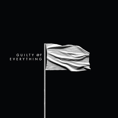 Guilty Of Everything by Nothing