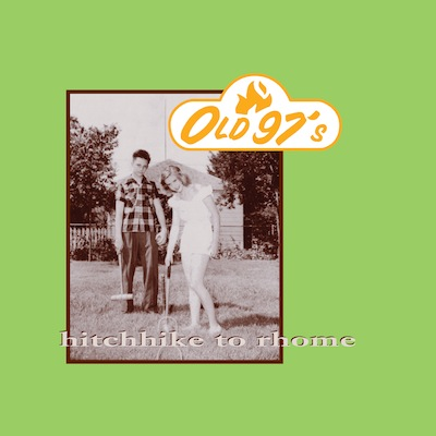 Hitchhike To Rhome (Reissue) by Old '97s
