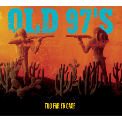 Too Far To Care [Expanded] by Old 97's