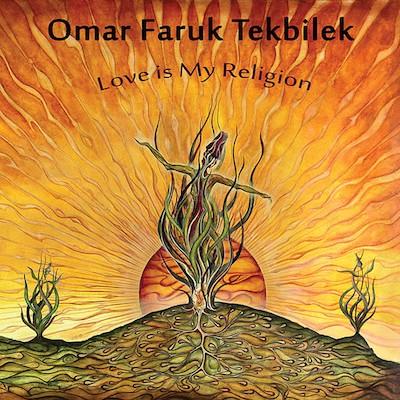 Omar Faruk Tekbilek - Love Is My Religion (Digital)