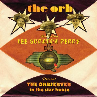 The Orbserver In The Star House by The Orb Featuring Lee Scratch Perry