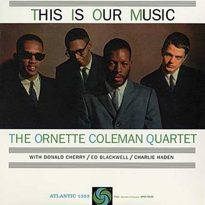 This Is Our Music (Vinyl Reissue) by Ornette Coleman Quartet