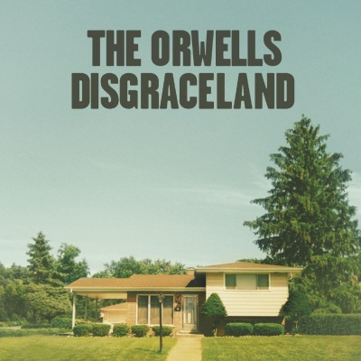 Disgraceland by The Orwells