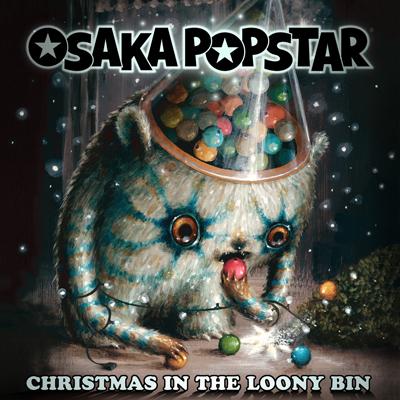 Osaka Popstar - Christmas In The Loony Bin (Single)