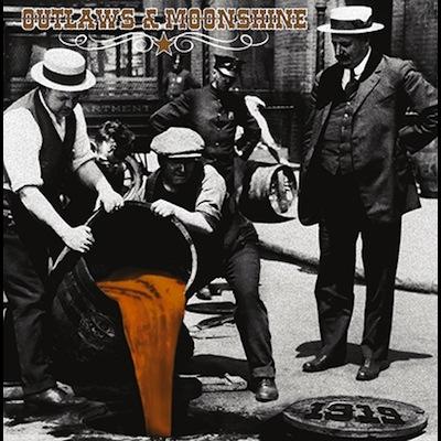 Outlaws & Moonshine - 1919