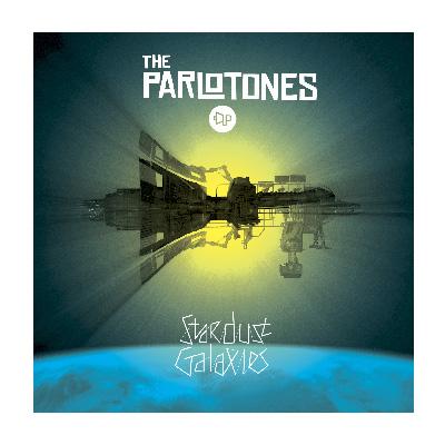 The Parlotones - Stardust Galaxies