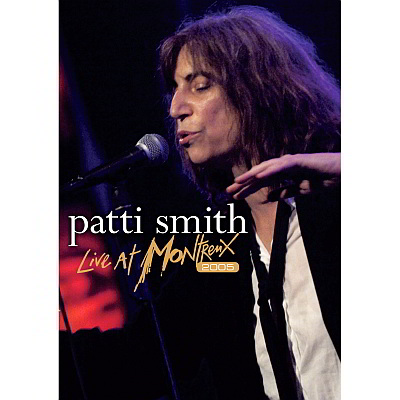 Live At Montreux 2005 (DVD/Blu-ray) by Patti Smith