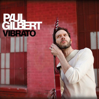 Vibrato by Paul Gilbert