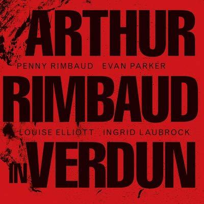 Penny Rimbaud - Arthur Rimbaud In Verdun