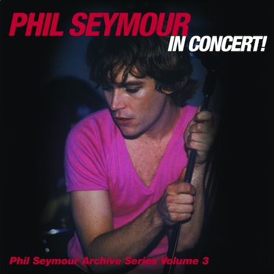 Live In Concert! (Archive Series Volume 3) by Phil Seymour