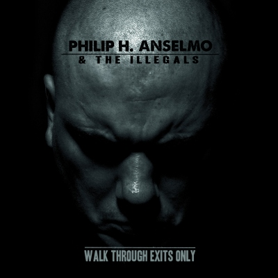 Walk Through Exits Only by Philip H. Anselmo & The Illegals