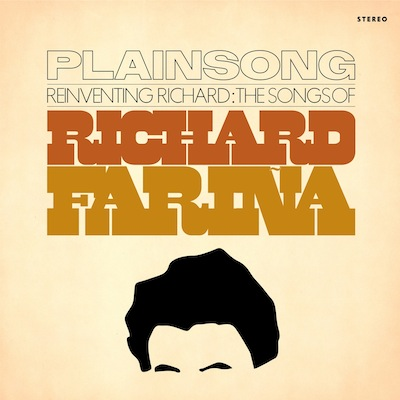 Plainsong - Reinventing Richard: The Songs Of Richard Farina
