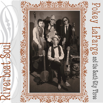 Pokey LaFarge & The South City Three - Riverboat Soul