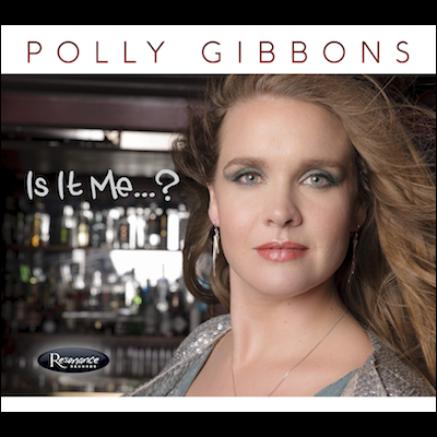 Polly Gibbons - Is It Me...?