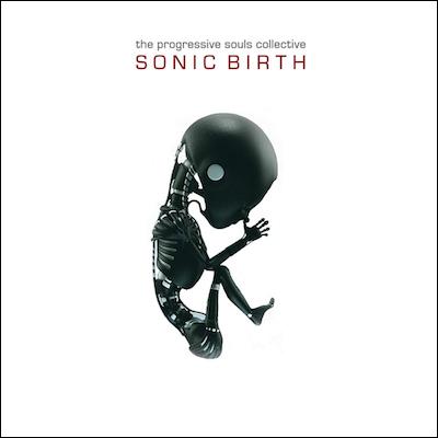 The Progressive Souls Collective - Sonic Birth