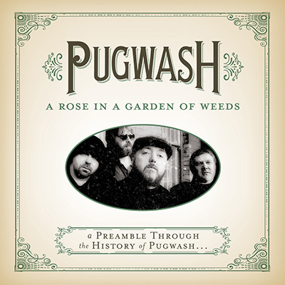 A Rose In A Garden Of Weeds by Pugwash