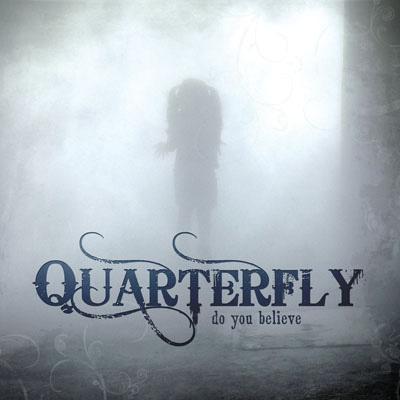 Quarterfly - Do You Believe