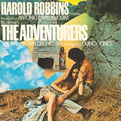 Harold Robbins Presents Music from The Adventurers The Music of Antonio Carlos Jobim by Quincy Jones And The Ray Brown Orchestra