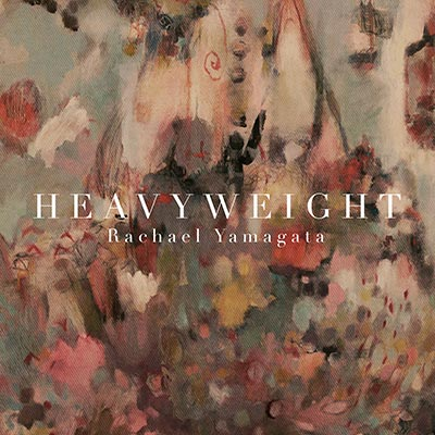 Heavyweight by Rachael Yamagata