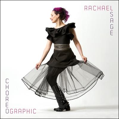 Rachael Sage - Choreographic