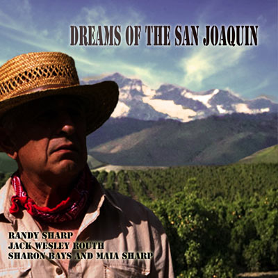 Dreams Of The San Joaquin by Randy Sharp, Jack Wesley Routh, Sharon Bays, Maia Sharp
