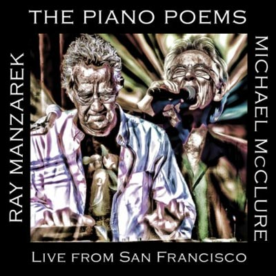 The Piano Poems: Live In San Francisco by Ray Manzarek & Michael McClure