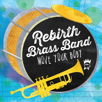 Rebirth Brass Band - Move Your Body