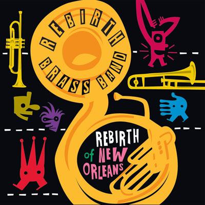 Rebirth Brass Band - Rebirth Of New Orleans