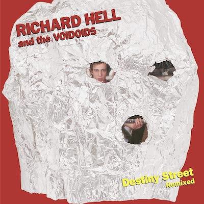 Richard Hell & The Voidoids - Destiny Street Remixed