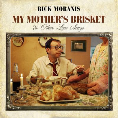 Rick Moranis - My Mother's Brisket & Other Love Songs