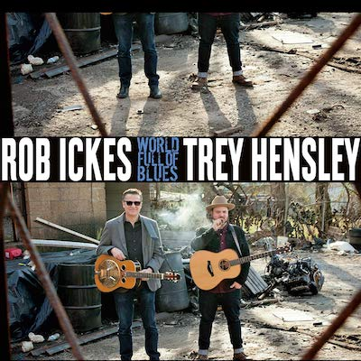 Rob Ickes & Trey Hensley - World Full Of Blues