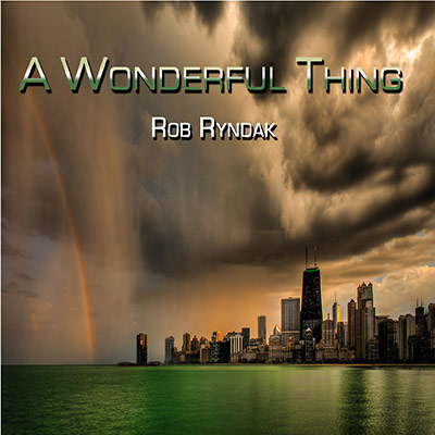 A Wonderful Thing by Rob Ryndak