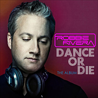 Dance Or Die by Robbie Rivera