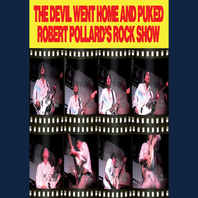 Robert Pollard - The Devil Went Home And Puked (DVD)