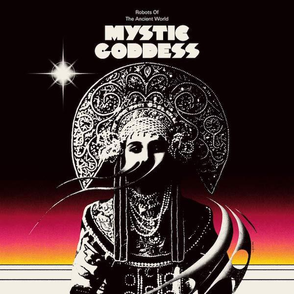 Robots Of The Ancient World - Mystic Goddess