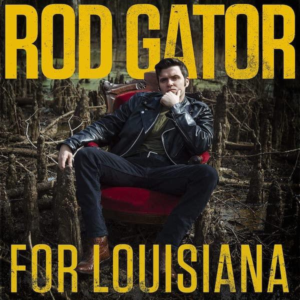 Rod Gator - For Louisiana