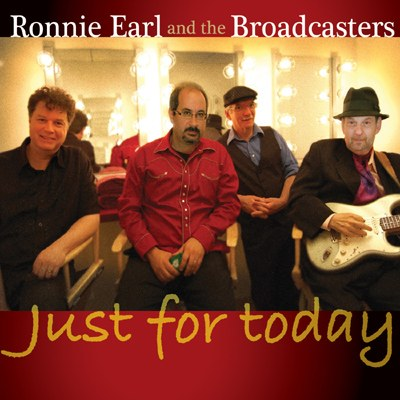 Just For Today by Ronnie Earl And The Broadcasters