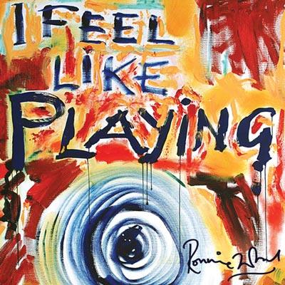 Ronnie Wood - I Feel Like Playing