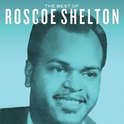 Roscoe Shelton - The Best Of