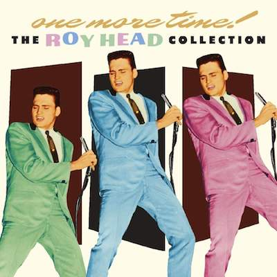 Roy Head - One More Time: The Roy Head Collection