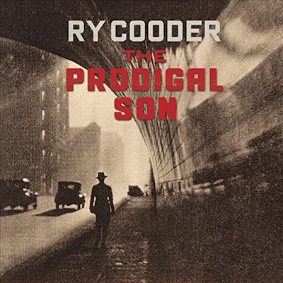 Ry Cooder - The Prodigal Son