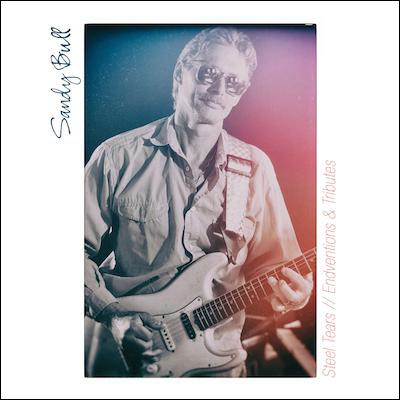 Sandy Bull - Steel Tears // Endventions & Tributes