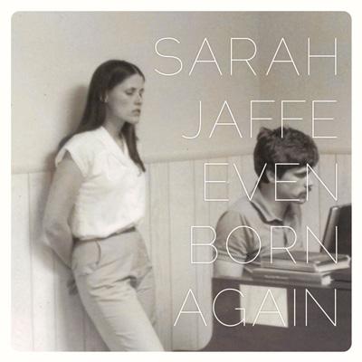 Sarah Jaffe - Even Born Again EP