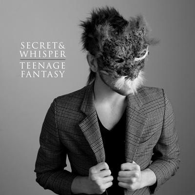 Secret & Whisper - Teenage Fantasy